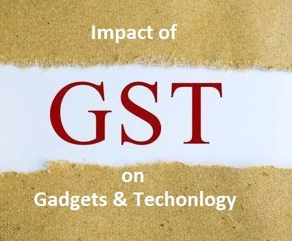 GST impact on Gadgets and technology